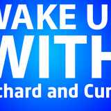 Wake Up With... Richard & Curtis - Show No.11 - 23/04/2013