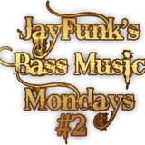 JayFunk's Bass Music Mondays #2