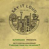 "ElTornado presenta... ""Say it loud 10th. anniversary. Welcome. Thank you: The mixtape"""
