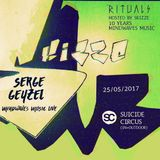 SERGE GEYZEL live @ Rituals hosted by Skizze - 10 Years Mindwaves Music [Suicide Circus]