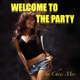 **WELCOME TO THE PARTY** @ChrisMoscioni