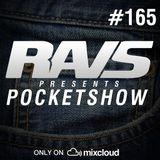RAvS presents POCKETSHOW #165