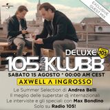 Axwell /\ Ingrosso on 105 InDaKlubb [EXCLUSIVE GUEST MIX * 15-08-2015]