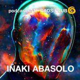 ΞΞΞ podcast 011 CAOS CLUB >>> IÑAKI ABÁSOLO ΞΞΞ
