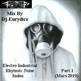 Mix New Electro Industrial, Rhytmic Noise, Industrial, Power Noise (Part 1) Mars 2019 By Dj-Eurydice