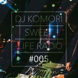 DJ KOMORI - Sweet Life Radio #005