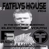 FatFlys House Podcast #104.  In The Hot Seat With ELECTRONIC YOUTH