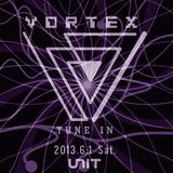 VORTEX -Tune In- @UNIT