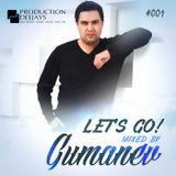 Dj Gumanev - Let's Go! # 001