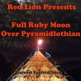 Red Lion Presents - Full Ruby Moon Over Pyramidlothian