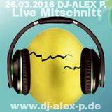 Live-Mitschnitt DJ-ALEX P. im VZNZ am 26.03.16 Osterparty