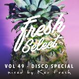 Fresh Select Vol 49 (Disco Special) feat. Chic|Chemise|Midnight Star |Paul Johnson|Gwen McCrae +++