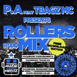 PA & TBAGZ MC-THE ROLLERS MIX