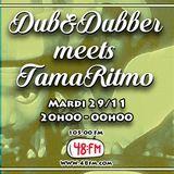 Dub&Dubber Meets TamaRitmo (November 2016) Part. 1