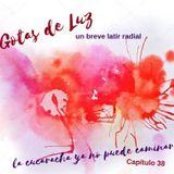 """Gotas de Luz  """"La cucaracha ya no puede caminar"""" (Programa 38)"""