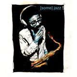 BamaLoveSoul.com presents [some] jazz 5