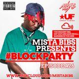 Mista Bibs - #BlockParty Episode 26 (Current R&B, Hip Hop and Dancehall)