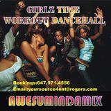 GIRLZ TIME WORKOUT DANCEHALL|2009 Riddims