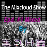 The EDHE MixCloud Show - Ep. #1