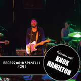 RECESS with SPINELLI #291, Knox Hamilton