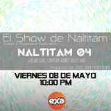 Show de Naltitam 04 [Exa FM] (08.05.15) Cristian Muñoz / Luis Quezada