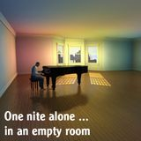 One nite alone ... In an empty room
