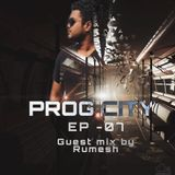 PROG CITY EP 07 Guest mix by Rumesh