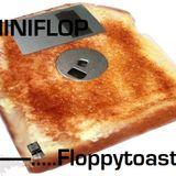 Miniflop - FLOPPYTOAST