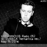 #UR52 // Svreca - URBANNOISE Radio 052 Pt1 [May.15,2014] on STROM:KRAFT Radio
