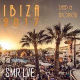 SMR LVE - Ibiza 2017 (Deep & Tropical)
