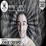 Music Is Life Radioshow 203 - Guest Mix (Jorge Crespo)