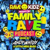 RAVE KIDZ PODCAST: EPISODE 3 - ANDY WHITBY & LITTLE MISS BLISS