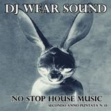 DJ WEAR SOUND - NO STOP HOUSE MUSIC Secondo Anno Puntata N. 13