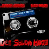 DEM SHUDA KNOW : DA SOUNDTAPE BY IJAHDAN TAURUS & RED LION