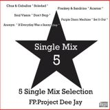 5 Single Mix Selection by FP.Project Dee Jay