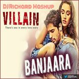Ek Villian - Banjaara Mashup - DJ Richard