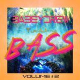 BabeyDrew - Turn Up The Bass Vol # 2