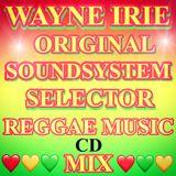 ORIGINAL SOUND SYSTEM SELECTOR WAYNE IRIE REGGAE MUSIC CD MIX