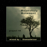 project 18 - Melancholy Movement