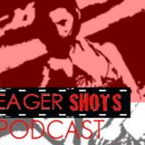 YEAGERSHOTS PODCAST MAY 2018