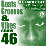 Beats, Grooves & Vibes #46 by DJ Larry Gee