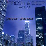 Fresh & Deep vol.3 by Peter Pleser DJP