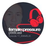 female:pressure podcast Episode 11: ANNÆLIX