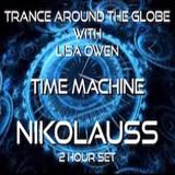 Trance Around The Globe With Lisa Owen ( TIME MACHINE ) NIKOLAUSS 2HOUR SET