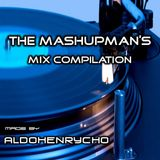 AldoHenrycho presents: The MashupMan's Mix Compilation (05.08.2013) [FULL SET]
