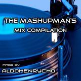 AldoHenrycho presents: The MashupMan's Mix Compilation (05.08.2013) [FULL SET]