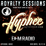 Royalty Sessions Feat Hyphee| Aired 10-17-14 | RS0002| My EDM Radio