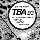 Hendawg Live Vinyl Set at TBA.03