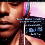 DJ Nova Jade - Live at Outfest Closing Night 2013 @ Avalon Hollywood  PT1