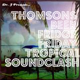 Dr. J Presents: Thomsons Beer Fridge Friday Tropical Soundclash (July 2016)